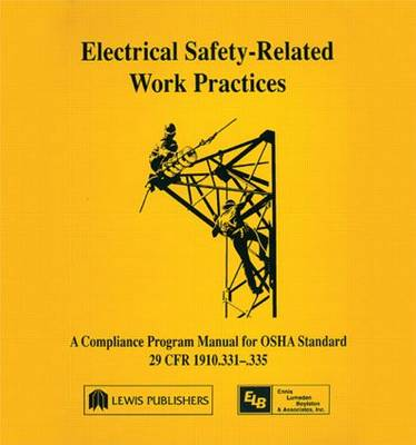 Electrical Safety-Related Work Practices: OSHA Manual (Hardback)