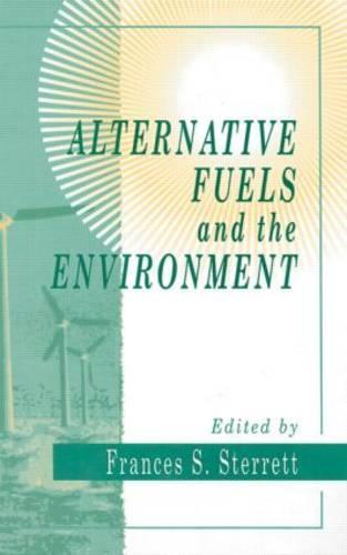 Alternative Fuels and the Environment (Hardback)
