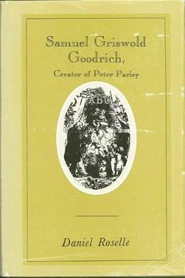 Samuel Griswold Goodrich (Hardback)