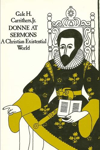 Donne at Sermons: A Christian Existential World (Hardback)