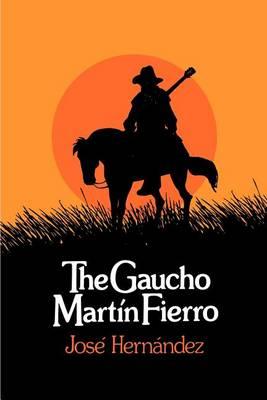 The Gaucho Martin Fierro (Paperback)