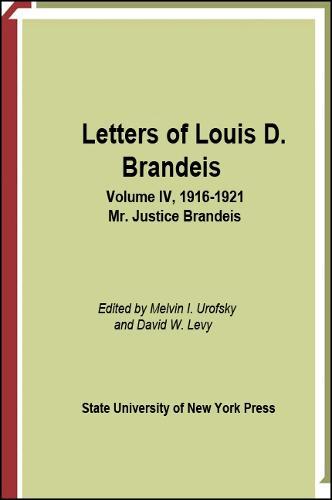 Letters of Louis D. Brandeis: Volume IV, 1916-1921: Mr. Justice Brandeis (Hardback)