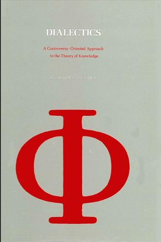 Dialectics: A Controversy-Oriented Approach to the Theory of Knowledge (Hardback)