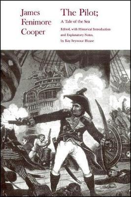 The Pilot - The Writings of James Fenimore Cooper (Hardback)