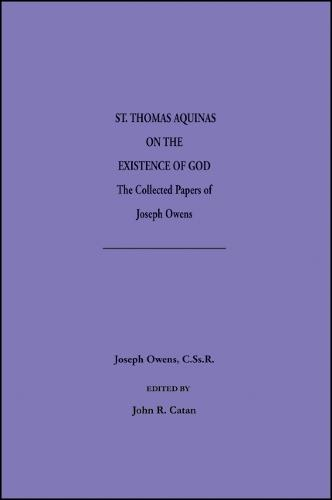 Saint Thomas Aquinas on the Existence of God: The Collected Papers of Joseph Owens (Paperback)