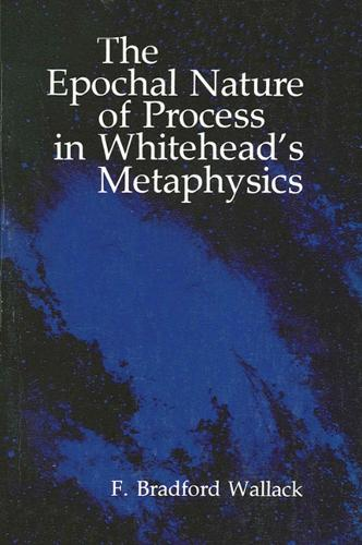 The Epochal Nature of Process in Whitehead's Metaphysics (Paperback)