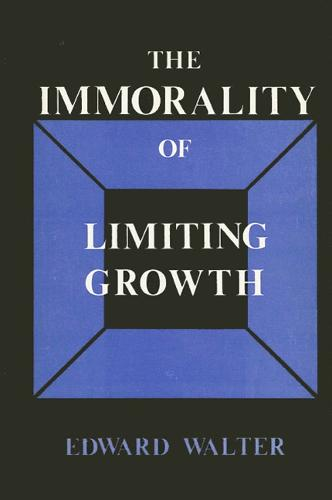 The Immorality of Limiting Growth (Paperback)