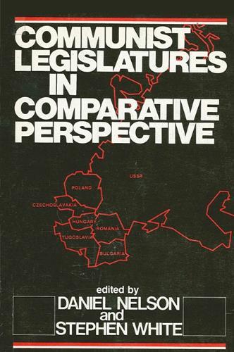 Communist Legislatures in Comparative Perspective (Hardback)