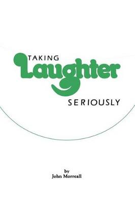 Taking Laughter Seriously (Paperback)