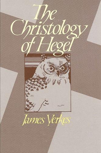 Christology of Hegel - SUNY Series in Hegelian Studies (Paperback)