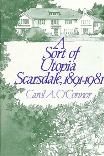 A Sort of Utopia: Scarsdale, 1891-1981 (Paperback)