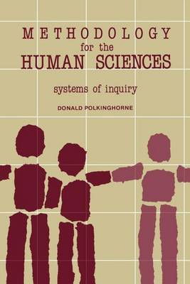 Methodology for the Human Sciences: Systems of Inquiry - SUNY series in Transpersonal and Humanistic Psychology (Paperback)