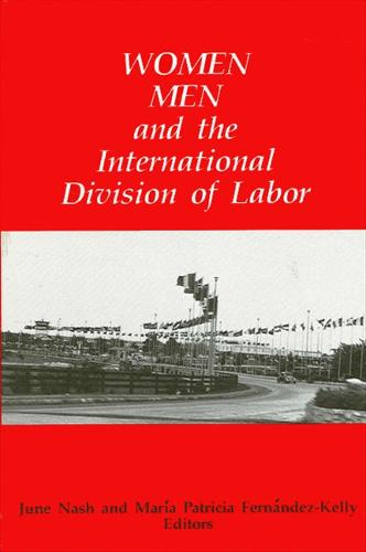 Women, Men, and the International Division of Labor - SUNY series in the Anthropology of Work (Paperback)