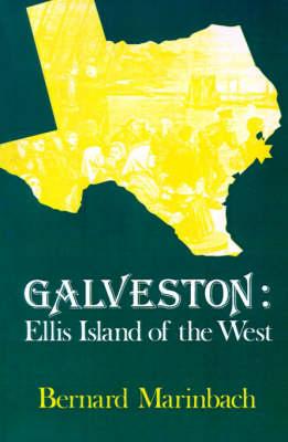 Galveston: Ellis Island of the West (Paperback)