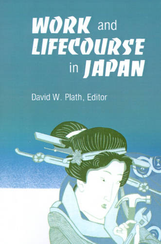 Work and Lifecourse in Japan (Paperback)