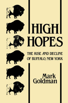 High Hopes: The Rise and Decline of Buffalo, New York (Paperback)