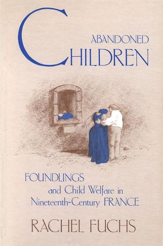 Abandoned Children: Foundlings and Child Welfare in Nineteenth-Century France (Paperback)
