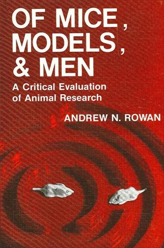 Of Mice, Models, and Men: A Critical Evaluation of Animal Research (Paperback)