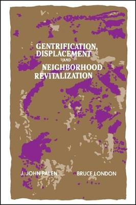 Gentrification, Displacement, and Neighborhood Revitalization - SUNY series in Urban Public Policy (Paperback)