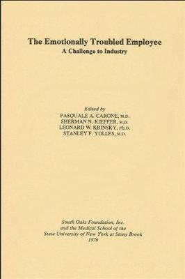 The Emotionally Troubled Employee: A Challenge to Industry (Hardback)