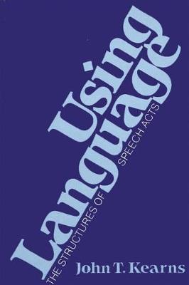 Using Language: The Structures of Speech Acts - SUNY Series in Philosophy (Paperback)