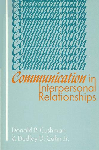 Communication in Interpersonal Relationships - SUNY series, Human Communication Processes (Paperback)
