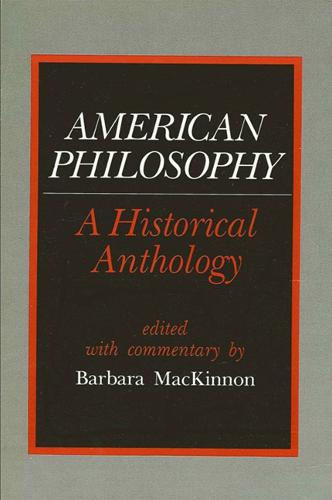 American Philosophy: A Historical Anthology - SUNY Series in Philosophy (Paperback)