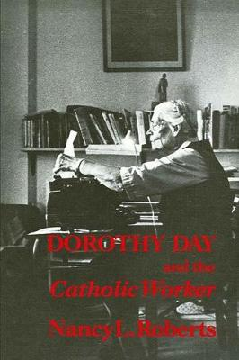 Dorothy Day and the Catholic Worker (Paperback)
