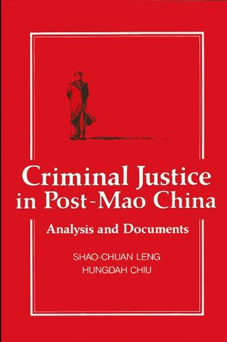 Criminal Justice in Post-Mao China: Analysis and Documents (Paperback)