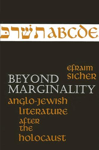 Beyond Marginality: Anglo-Jewish Literature After the Holocaust - SUNY series in Modern Jewish Literature and Culture (Paperback)