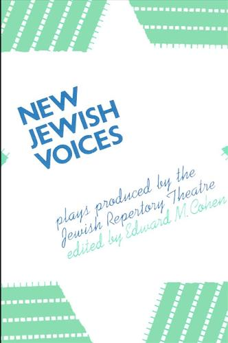 New Jewish Voices: Plays Produced by the Jewish Repertory Theatre - SUNY series in Modern Jewish Literature and Culture (Paperback)