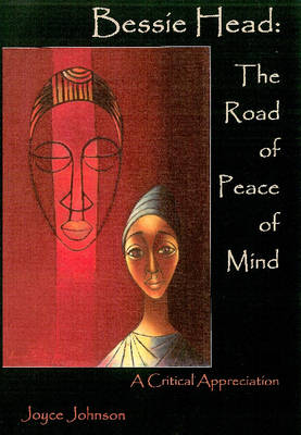 Bessie Head: The Road of Peace of Mind a Critical Appreciation (Hardback)