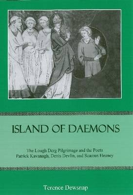 Island of Daemons: The Lough Derg Pilgrimage and the Poets Patrick Kavanagh, and Seamus Heaney (Hardback)