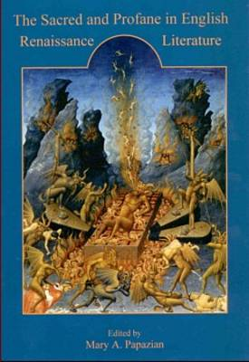 The Sacred and Profane in English Renaissance Literature (Hardback)