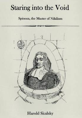 Staring into the Void: Spinoza, the Master of Nihilism (Hardback)