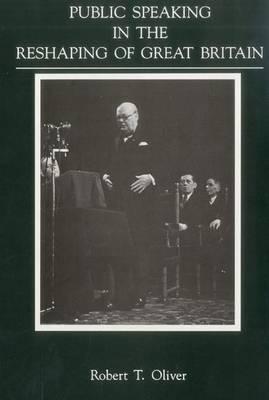 Public Speaking In Reshaping of Great Britain (Hardback)