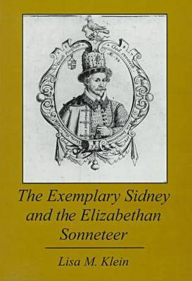 The Exemplary Sidney and the Elizabethan Sonneteer (Hardback)