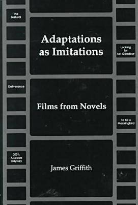Adaptions as Imitations: Films from Novels (Hardback)