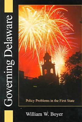 Governing Delaware: Policy Problems in the First State (Hardback)
