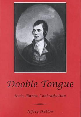 Dooble Tongue: Scots, Burns, Contradiction (Hardback)