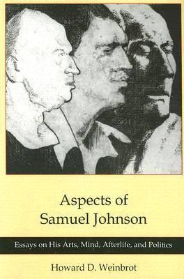 Aspects of Samuel Johnson: Essays of His Arts, Mind, Afterlife, and Politics (Hardback)