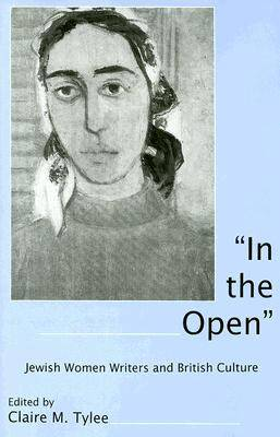 In the Open: Jewish Women Writers and British Culture (Hardback)