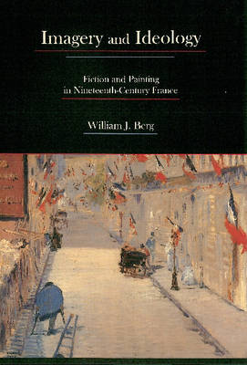 Imagery and Ideology: Fiction and Painting in Nineteenth-century France (Hardback)