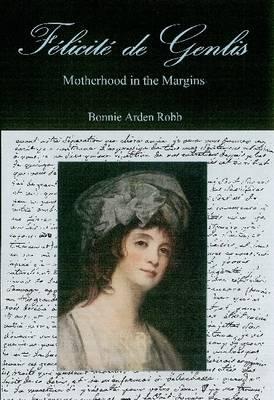Felicite De Genlis: Motherhood in the Margins (Hardback)