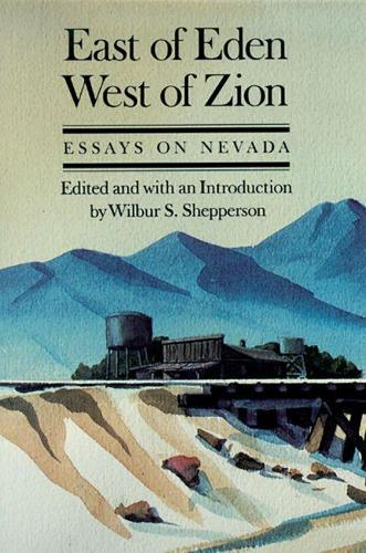 East of Eden, West of Zion: Essays on Nevada (Paperback)