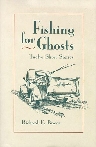Fishing for Ghosts: Twelve Short Stories (Hardback)