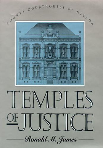 Temples of Justice: County Courthouses of Nevada (Hardback)