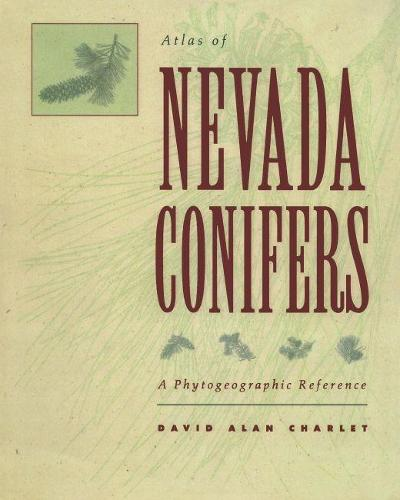 Atlas of Nevada Conifers: A Phytogeographic Reference (Paperback)