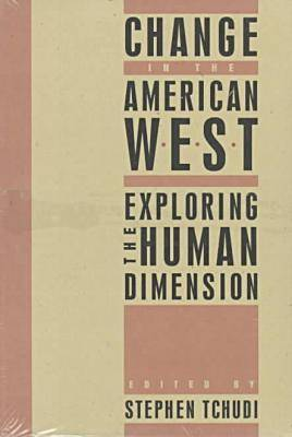 Change in the American West: Exploring the Human Dimension - Halcyon: a journal of the humanities (Paperback)