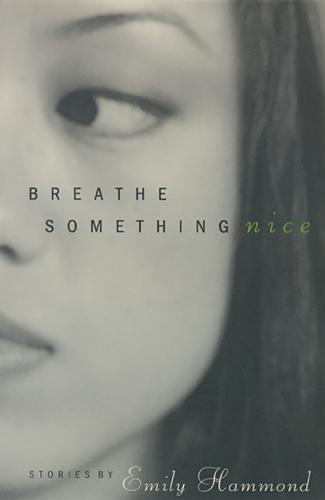 Breathe Something Nice: Stories (Paperback)